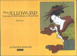 The Yellow Jar: Two Tales from Japanese Tradition