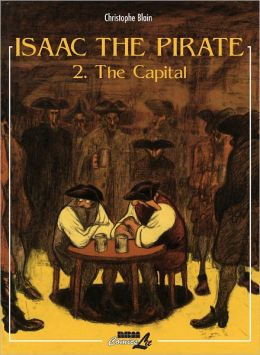 Isaac the Pirate, Volume 2: The Capital