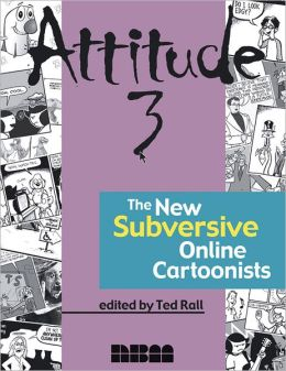 Attitude 3: The New Subversive Online Cartoonist