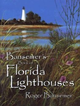 Bansemer's Book of Florida Lighthouses