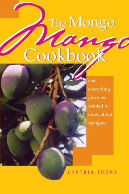 The Mongo Mango Cookbook