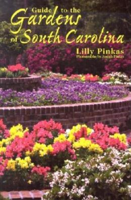 Guide to the Gardens of South Carolina