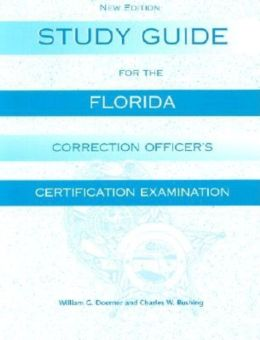 Study Guide for the Florida Corrections Officer Certification Examination