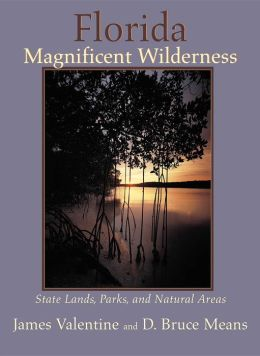 Florida Magnificent Wilderness: State Lands, Parks, and Natural Areas