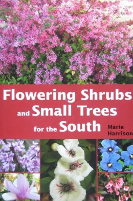 Flowering Shrubs and Small Trees for the South