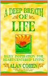 A Deep Breath of Life; Daily Inspiration for Heart-Centered Living