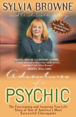 Adventures of a Psychic: The Fascinating and Inspiring True-Life Story of One of America's Most Successful Clairvoyants