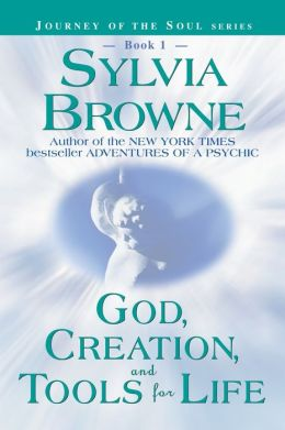 God, Creation, and Tools for Life (Journey of the Soul Series #1)