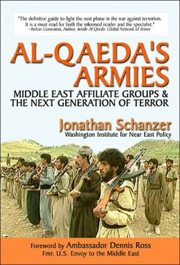 Al-Qaeda's Armies: Middle East Affiliate Groups and the Next Generation of Terror