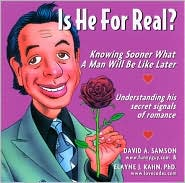 Is He for Real?: Knowing Sooner What a Man Will Be Like Later