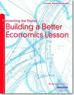 Connecting the Pieces: Building a Better Economics Lesson