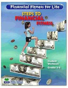 Financial Fitness for Life: Steps to Financial Fitness - Grades 3-5 - Teacher Guide