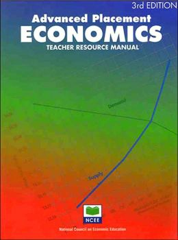Advanced Placement Economics: Teacher Resource Manual, 3rd Edition