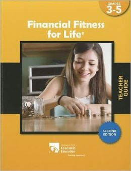 Financial Fitness for Life Teacher Guide, Grades 3-5
