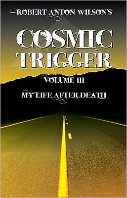 My Life after Death (Cosmic Trigger Series #3)