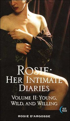 Rosie: Her Intimate Diaries: Young, Wild and WIlling