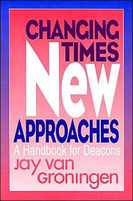 Changing Times, New Approaches: A Handbook for Deacons