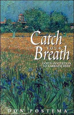 Catch Your Breath: God's Invitation to Sabbath Rest
