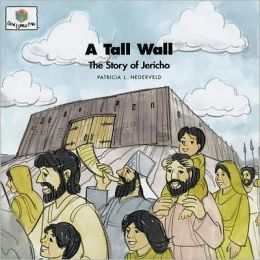 A Tall Wall: The Story of Jericho