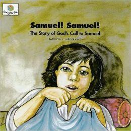 Samuel, Samuel!: The Story of God's Call to Samuel