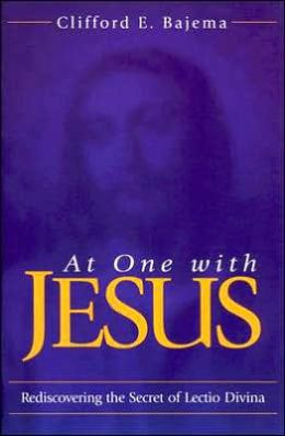 At One with Jesus: Rediscovering the Secret of Lectio Divina