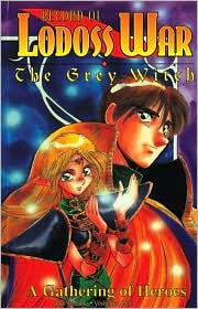 Record of Lodoss War Grey Witch Book 1: A Gathering Of Heroes