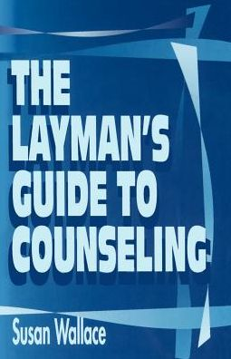 Laymans Guide to Counseling