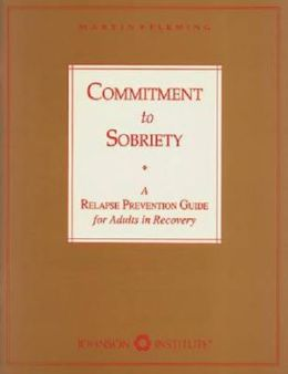 Commitment to Sobriety: A Relapse Prevention Guide for Adults in Recovery