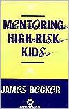 Mentoring High-Risk Kids