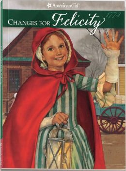 Changes for Felicity: A Winter Story (American Girls Collection Series: Felicity #6)