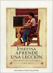 Josefina aprende una leccion: una cuento de la escuela (Josefina Learns a Lesson: A School Story) (American Girls Collection Series: Josefina #2)