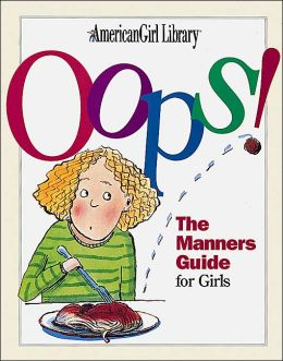 Oops!: The Manners Guide for Girls (American Girl Library Series)