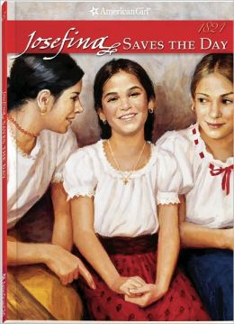 Josefina Saves the Day: A Summer Story (American Girls Collection Series: Josefina #5)