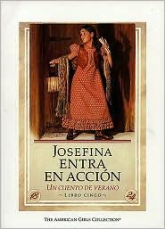 Josefina entra en accion: una cuenta de la verano (Josefina Saves the Day: A Summer Story) (American Girls Collection Series: Josefina #5)