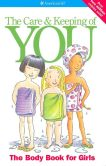 Book Cover Image. Title: The Care and Keeping of You:  The Body Book for Girls (AmericanGirl Library), Author: Valorie Schaefer