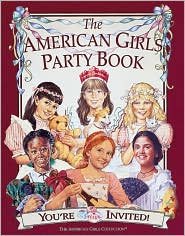 The American Girls Party Book: You're Invited! (American Girls Collection Series)