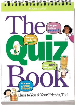 The Quiz Book: Clues to You and Your Friends, Too! (American Girl Library Series)