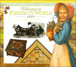 Welcome to Kirsten's World, 1854: Growing up in Pioneer America (American Girls Collection Series: Kirsten)