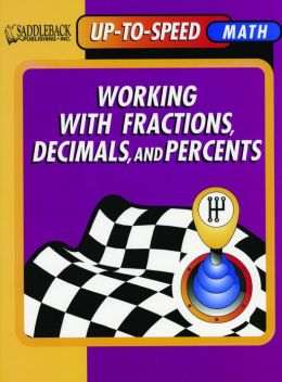 Working with Fractions, Decimals, and Percents- Up-to-Speed Math