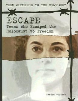 Escape: Teens Who Escaped the Holocaust to Freedom