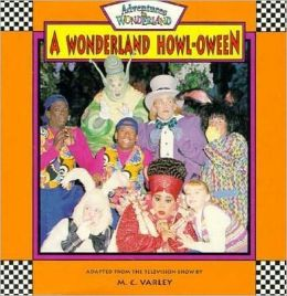 Adventures in Wonderland: A Wonderland Howl-Oween