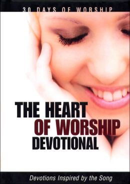 The Heart of Worship: Devotions Inspired by the Song