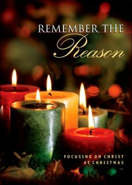 Remember the Reason: Focusing on Christ at Christmas