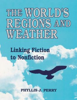 The World's Regions and Weather: Linking Fiction to Nonfiction