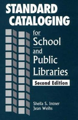 Standard Cataloging for School and Public Libraries