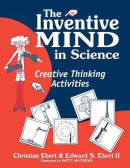 The Inventive Mind in Science: Creative Thinking Activities