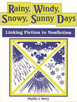 Rainy, Windy, Snowy, Sunny Days