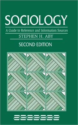 Sociology: A Guide to Reference and Information Sources