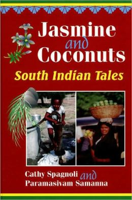 Jasmine and Coconuts: South Indian Tales