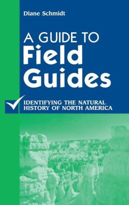 A Guide to Field Guides: Identifying the Natural History of North America